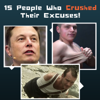 15 People Who Crushed Their Excuses! And Will Crush Your's Too!