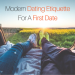 Modern Dating Etiquette For A First Date