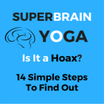 Is SuperBrain Yoga a Hoax? Try This 14 Step Guide To Find Out.