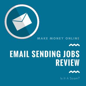 Email Sending Jobs Review – Sending a Scam to an Inbox Near You?