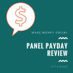 Panel Payday Review – A Scam or Great Way To Boost Your Income?