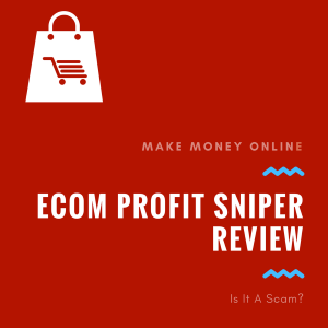 eCom Profit Sniper Review – Is It Legit or a Scam That Targets YOU!