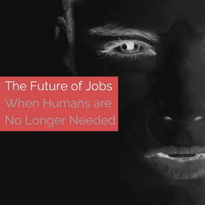 What Is The Future of Work? The Fall of Humans in a World Without Jobs