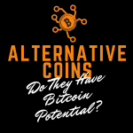 Alternative Coins Do They Have Bitcoin Potential