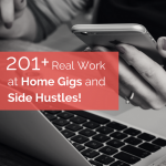 201+ REAL Work at Home Gigs and Side Hustles