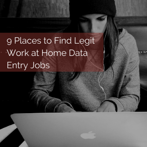 9 Places To Find Legitimate Work At Home Data Entry Jobs