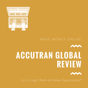 Is AccuTran Global A Scam or A Legit Work at Home Opportunity?