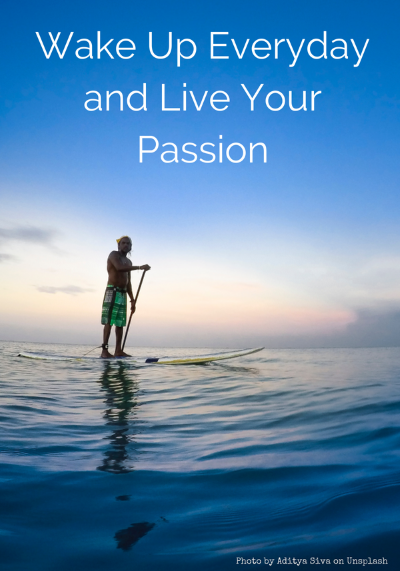 Live Your Passion Everyday
