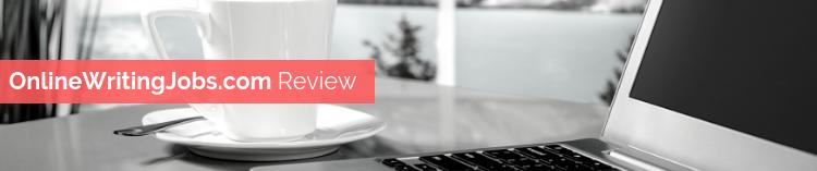 OnlineWritingJobs com Review – Legit Writing Job or Scam