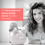 The Most Important Money-Saving Advice You May Ever Hear