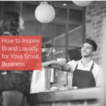 How to Inspire Brand Loyalty Feature